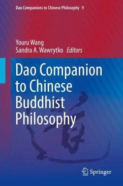 Dao Companion to Chinese Buddhist Philosophy - Wawrytko, Sandra A. / Wang, Youru (Hrsg.)