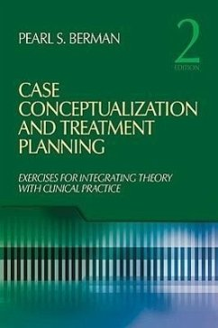 Case Conceptualization and Treatment Planning: Integrating Theory with Clinical Practice - Berman, Pearl S.