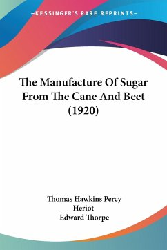 The Manufacture Of Sugar From The Cane And Beet (1920)