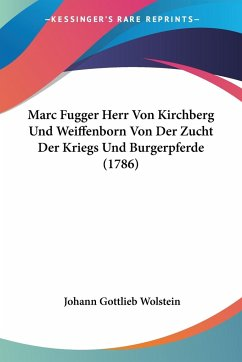 Marc Fugger Herr Von Kirchberg Und Weiffenborn Von Der Zucht Der Kriegs Und Burgerpferde (1786)