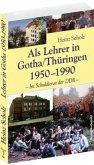 Als Lehrer in Gotha/Thüringen 1950-1990