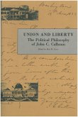 Union and Liberty: The Political Philosophy of John C. Calhoun