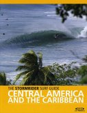 The Stormrider Surf Guide Central America and Caribbean