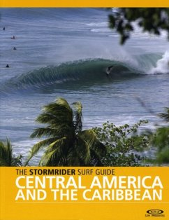 The Stormrider Surf Guide Central America and Caribbean - Colas, Antony; Sutherland, Bruce