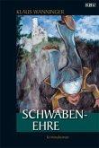 Schwaben-Ehre / Kommissar Braig Bd.12