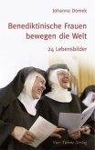 Benediktinische Frauen bewegen die Welt