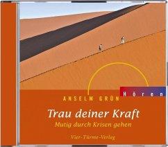 Trau deiner Kraft, 1 Audio-CD - Grün, Anselm