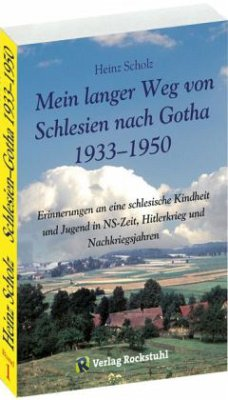 Mein langer Weg von Schlesien nach Gotha 1933-1950