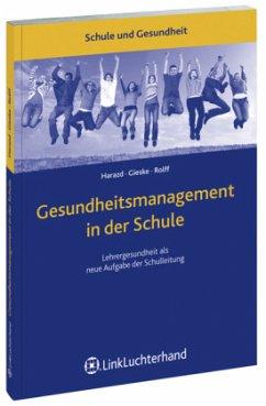 Gesundheitsmanagement in der Schule - Gieske, Mario;Harazd, Bea;Rolff, Hans-Günter
