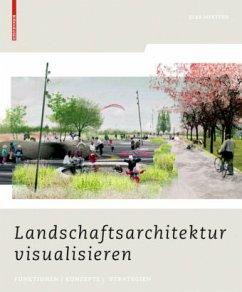 Landschaftsarchitektur visualisieren, m. DVD - Mertens, Elke