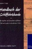 Handbuch der Schifffahrtskunde für Kapitäne und Steuerleute auf kleiner Fahrt und in großer Hochseefischerei
