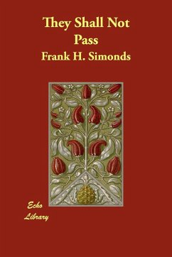 They Shall Not Pass - Simonds, Frank H.