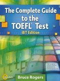 The Complete Guide to the TOEFL® Test, iBT Edition, Student's Book mit CD-ROM, 13 Audio-CDs, Lösungen und Tapescript