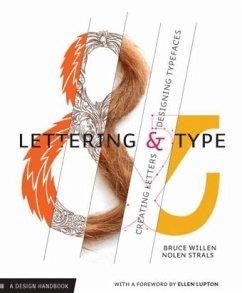 Lettering & Type: Creating Letters and Designing Typefaces - Willen, Bruce; Strals, Nolen
