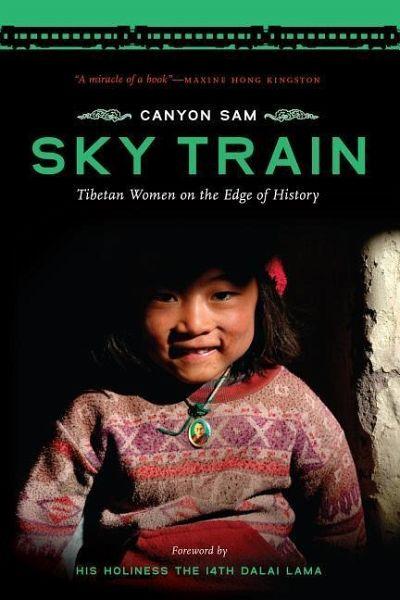 sky train tibetan women on the edge of history von canyon sam englisches buch. Black Bedroom Furniture Sets. Home Design Ideas