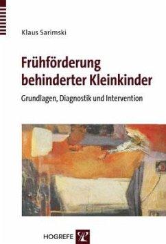 Frühförderung behinderter Kleinkinder - Sarimski, Klaus