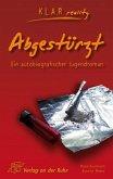 Abgestürzt. Ein autobiografischer Jugendroman