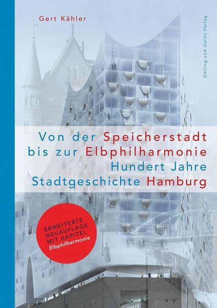 Von der Speicherstadt bis zur Elbphilharmonie - Kähler, Gert