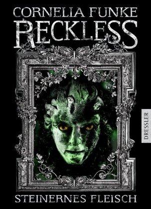 Steinernes Fleisch / Reckless Bd.1 - Funke, Cornelia