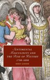 Sentimental Masculinity and the Rise of History, 1790-1890