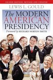 The Modern American Presidency: Second Edition, Revised and Updated