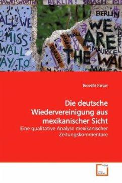 Die deutsche Wiedervereinigung aus mexikanischer Sicht - Nerger, Benedikt