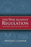 The War Against Regulation: From Jimmy Carter to George W. Bush