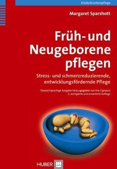 Früh- und Neugeborene pflegen - Sparshott, Margret