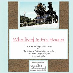 Who Lived in This House?: The Story of the Byer / Nail House and the History of California Farming in the East Contra Costa County and San Joaqu
