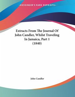 Extracts From The Journal Of John Candler, Whilst Traveling In Jamaica, Part 1 (1840)