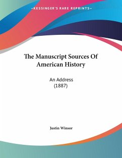 The Manuscript Sources Of American History