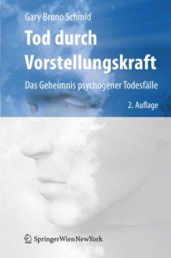 Tod durch Vorstellungskraft - Schmid, Gary Br.