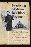 Practicing Medicine in a Black Regiment: The Civil War Diary of Burt G. Wilder, 55th Massachusetts