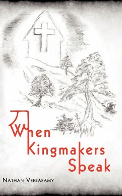When Kingmakers Speak - Veerasamy, Nathan