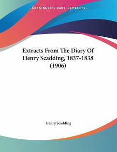 Extracts From The Diary Of Henry Scadding, 1837-1838 (1906) - Scadding, Henry