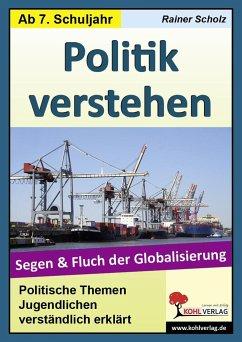 Politik verstehen / Segen und Fluch der Globalisierung