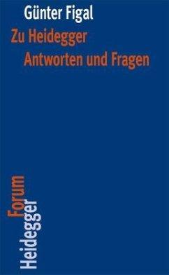 Zu Heidegger. Antworten und Fragen - Figal, Günter