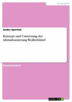 Konzept und Umsetzung der Altstadtsanierung Wolfenbüttel