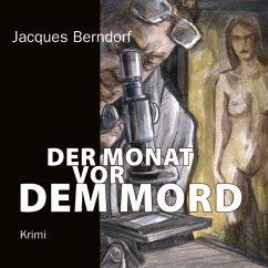 Der Monat vor dem Mord, 5 Audio-CDs + 1 MP3-CD - Berndorf, Jacques