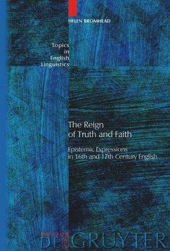 The Reign of Truth and Faith - Bromhead, Helen