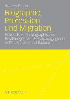 Biographie, Profession und Migration - Braun, Andrea
