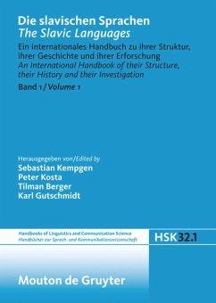 Die slavischen Sprachen / The Slavic Languages Halbband 1 - Kempgen, Sebastian / Kosta, Peter / Berger, Tilman et al. (Hrsg.)