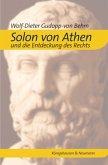 Solon von Athen und die Entdeckung des Rechts