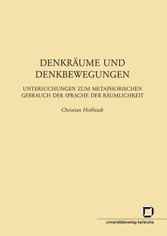 Denkräume und Denkbewegungen : Untersuchungen zum metaphorischen Gebrauch der Sprache der Räumlichkeit
