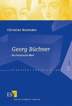Georg Büchner: Das literarische Werk - Neuhuber, Christian
