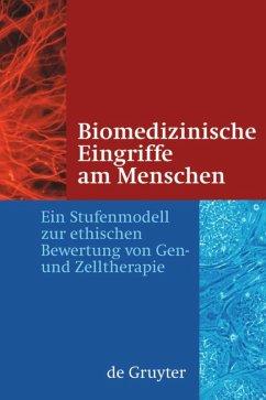 Biomedizinische Eingriffe am Menschen - Hacker, Jörg; Rendtorff, Trutz; Cramer, Patrick