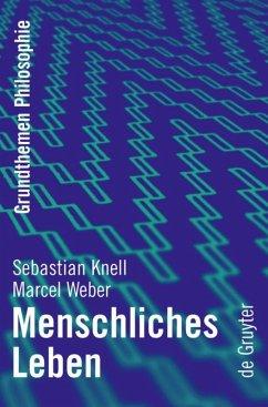 Menschliches Leben - Knell, Sebastian; Weber, Marcel