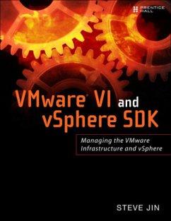 VMware VI and vSphere SDK: Managing the VMware ...