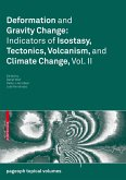 Deformation and Gravity Change: Indicators of Isostasy, Tectonics, Volcanism, and Climate Change 2