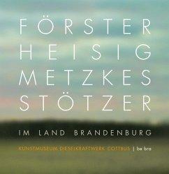 Förster, Heisig, Metzkes, Stötzer im Land Brandenburg